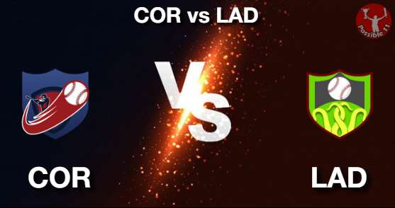 COR vs LAD Baseball Matcch Previews