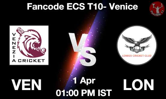 VEN vs LON Cricket Matcch Previews