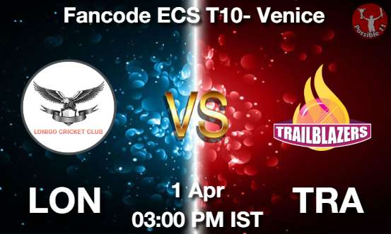 LON vs TRA Cricket Matcch Previews