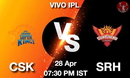 CSK vs SRH Dream11 Prediction