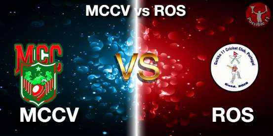 MCCV vs ROS Cricket Matcch Previews