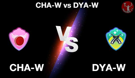 CHA-W vs DYA-W Cricket Matcch Previews