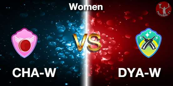 CHA-W vs DYA-W Dream11 Prediction