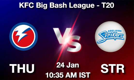 THU vs STR Dream11 Prediction