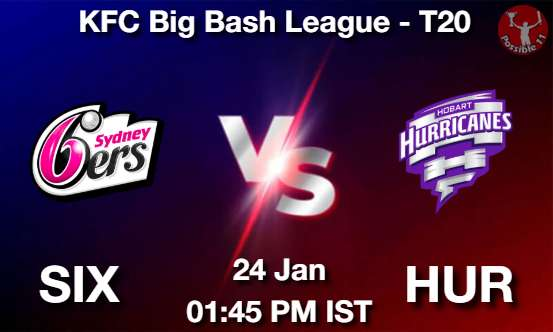SIX vs HUR Dream11 Prediction