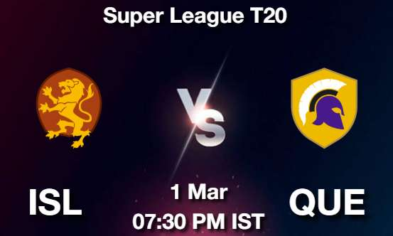 ISL vs QUE Dream11 Prediction
