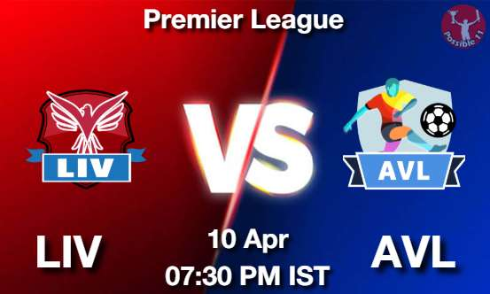 LIV vs AVL Dream11 Prediction