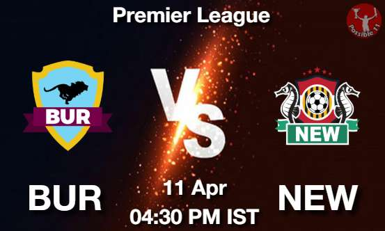 BUR vs NEW Dream11 Prediction