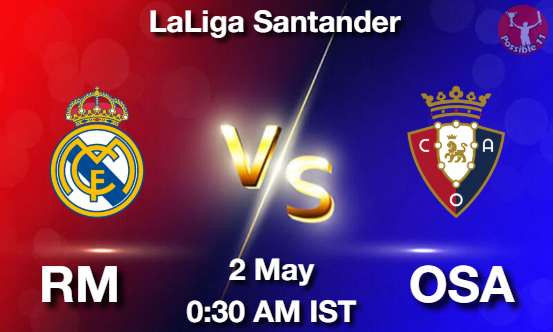 RM vs OSA Football Match Previews