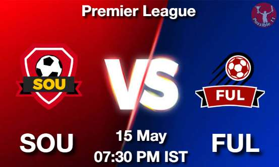 SOU vs FUL Dream11 Prediction