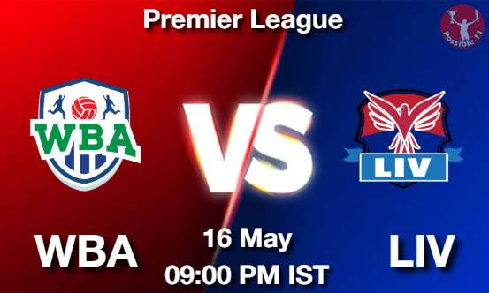 WBA vs LIV Dream11 Prediction
