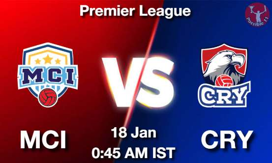 MCI vs CRY Football Match Previews