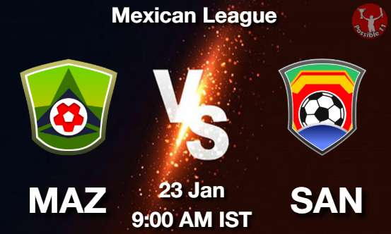 MAZ vs SAN Football Matcch Previews