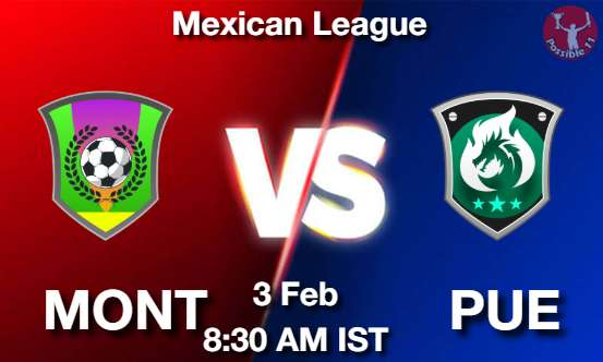 MONT vs PUE Football Match Previews