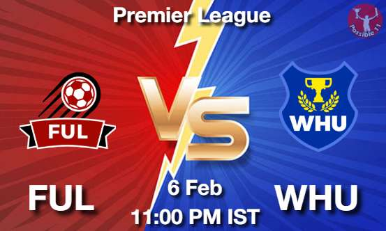 FUL vs WHU Dream11 Prediction