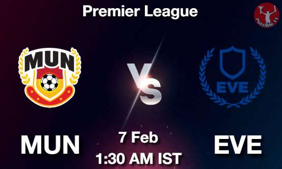 MUN vs EVE Dream11 Prediction