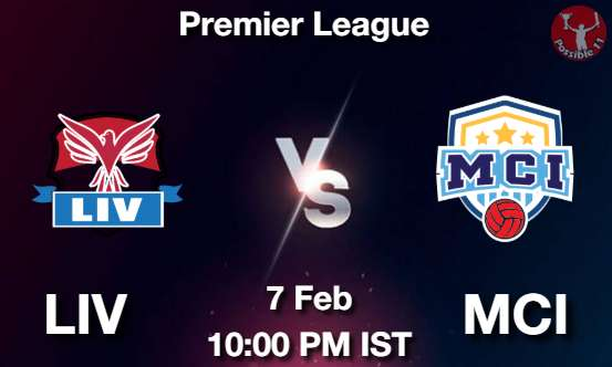 LIV vs MCI Dream11 Prediction