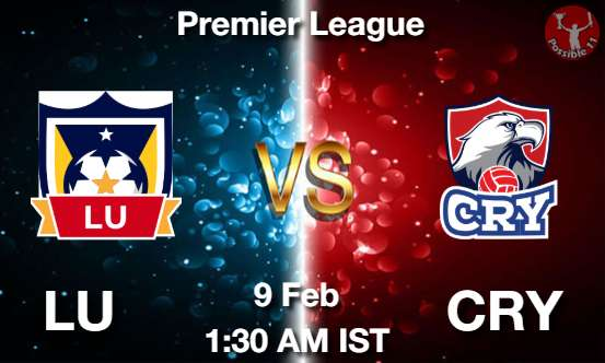 LU vs CRY Dream11 Prediction