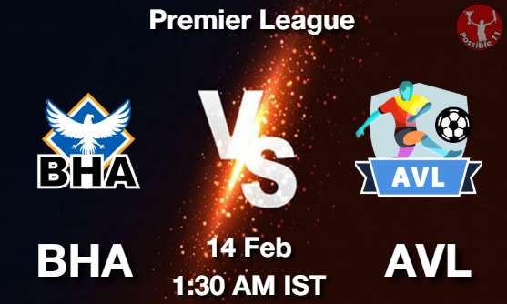 BHA vs AVL Dream11 Prediction
