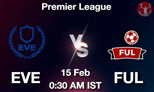 EVE vs FUL Dream11 Prediction