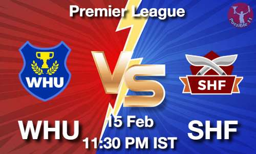 WHU vs SHF Dream11 Prediction