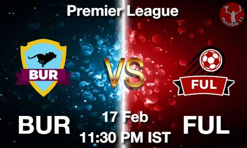 BUR vs FUL Dream11 Prediction