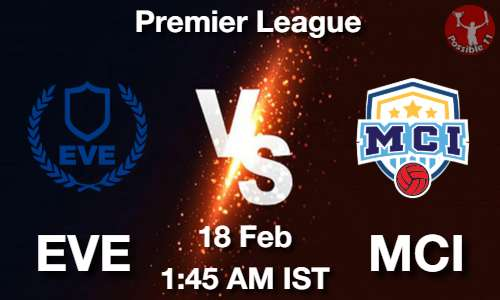 EVE vs MCI Dream11 Prediction