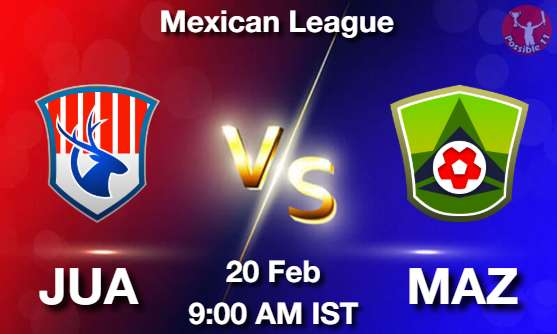 JUA vs MAZ Dream11 Prediction