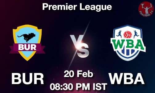 BUR vs WBA Dream11 Prediction