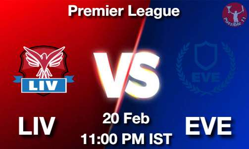 LIV vs EVE Dream11 Prediction