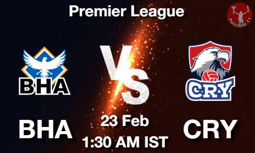 BHA vs CRY Dream11 Prediction