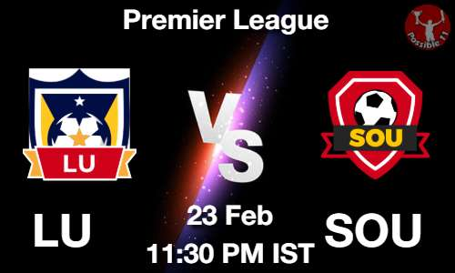 LU vs SOU Dream11 Prediction