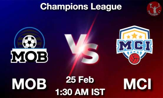 MOB vs MCI Dream11 Prediction