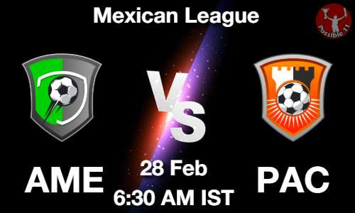 AME vs PAC Dream11 Prediction