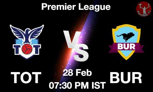TOT vs BUR Dream11 Prediction