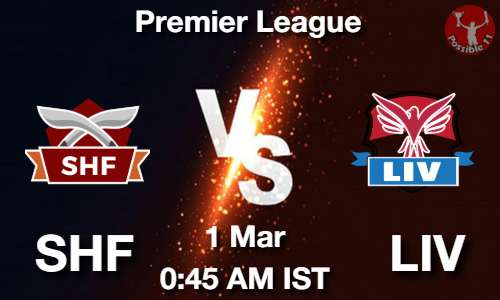 SHF vs LIV Dream11 Prediction