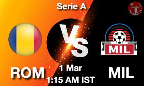 ROM vs MIL Dream11 Prediction
