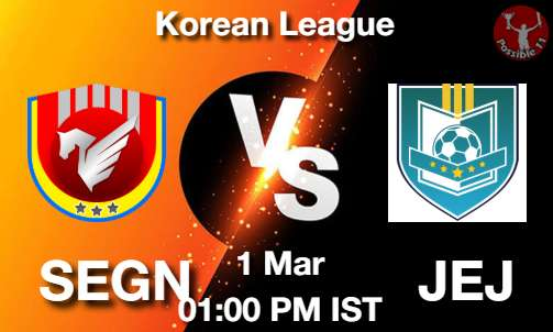 SEGN vs JEJ Dream11 Prediction