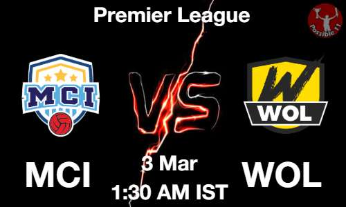 MCI vs WOL Dream11 Prediction