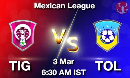 TIG vs TOL Dream11 Prediction