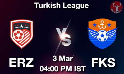 ERZ vs FKS Dream11 Prediction