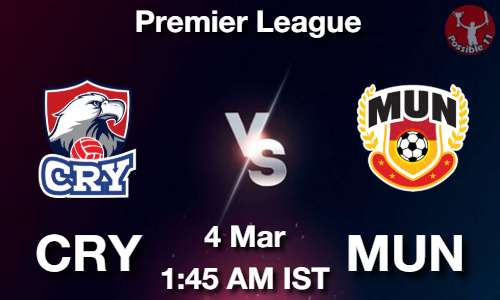 CRY vs MUN Dream11 Prediction