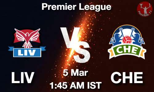 LIV vs CHE Dream11 Prediction
