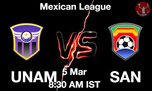 UNAM vs SAN Dream11 Prediction