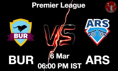 BUR vs ARS Dream11 Prediction