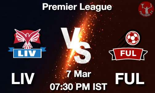 LIV vs FUL Dream11 Prediction