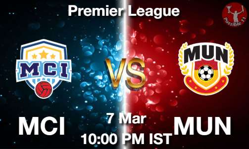 MCI vs MUN Dream11 Prediction