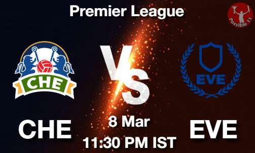 CHE vs EVE Dream11 Prediction