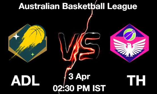 ADL vs TH NBA Match Previews
