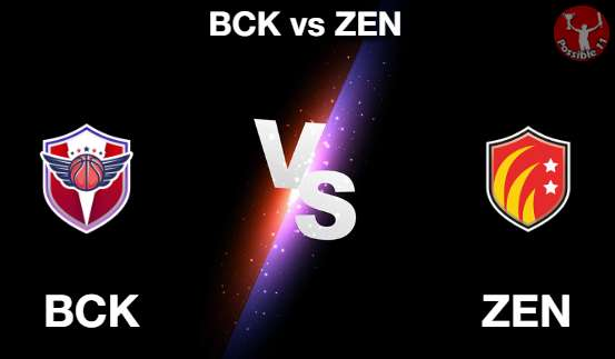 BCK vs ZEN NBA Matcch Previews